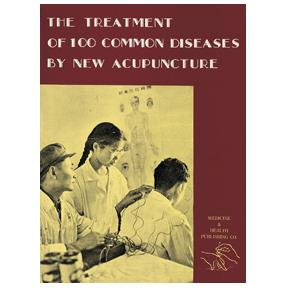 The Treatment of 100 Common Diseases by New Acupuncture